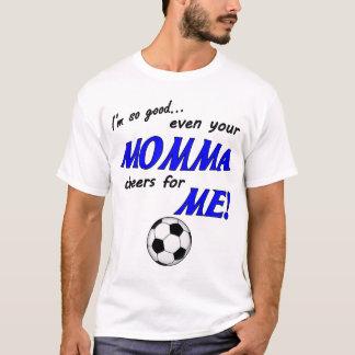 Je suis chemise tellement bonne du football t-shirt