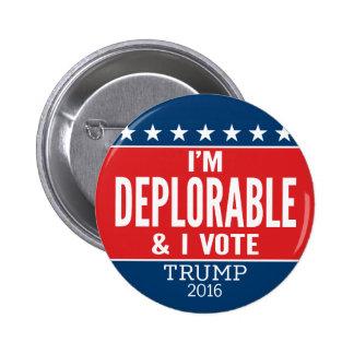 Je suis déplorable et JE VOTE - Donald Trump 2016 Macaron Rond 5 Cm