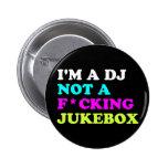 Je suis le DJ pas un juke-box Badge