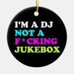 Je suis le DJ pas un juke-box Décorations Pour Sapins De Noël