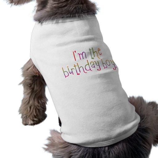 Je suis le garçon d'anniversaire tee-shirt pour toutou
