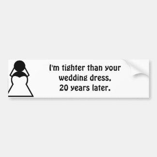 Je suis plus serré que votre robe de mariage autocollant de voiture