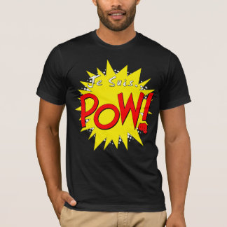 Je suis POW! T-Shirt