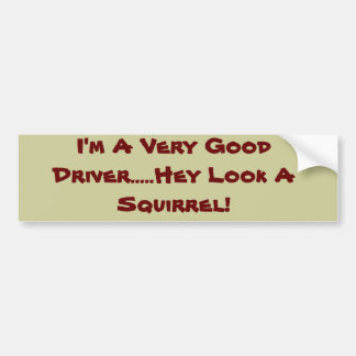 Je suis regard très bon de conducteur d'A ..... hé Autocollant De Voiture