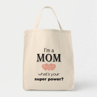 Je suis un sac fourre-tout à super pouvoir de mama