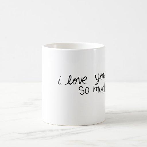 Je t'aime tellement tasse de café