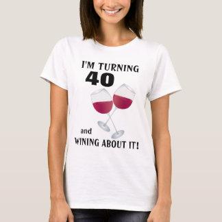 Je tourne 40 et wining à son sujet T-shirt
