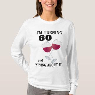 Je tourne 60 et wining à son sujet T-shirt