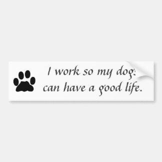 Je travaille pour mes chiens autocollants pour voiture
