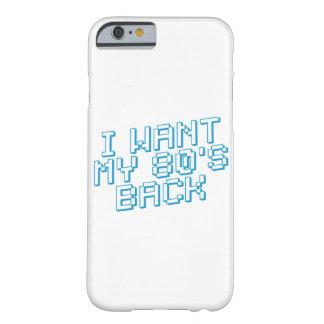 JE VEUX MON 80s DE RETOUR Coque iPhone 6 Barely There