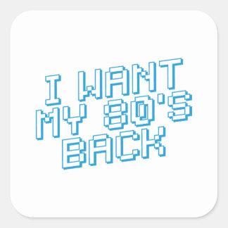 JE VEUX MON 80s DE RETOUR Sticker Carré