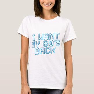 JE VEUX MON 80s DE RETOUR T-shirt