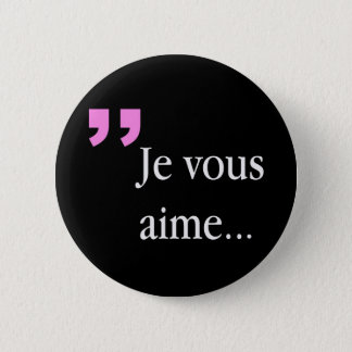 JE VOUS AIME French Black Button