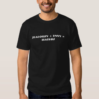 JEALOUSY + ENVY = HATERS-Basic Dark Tee