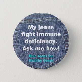 Jeans_pocket_back, My jeansfight immune deficie... 2 Inch Round Button