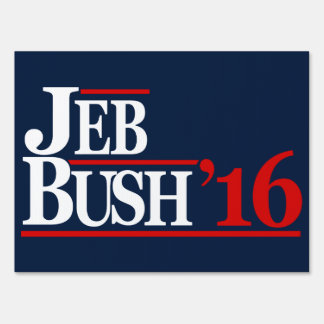 Jeb Bush 2016 Yard Signs