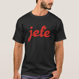 jefe boss boss T-Shirt
