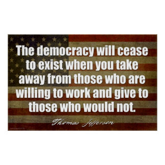 Jefferson: Democracy will cease to exist... Poster