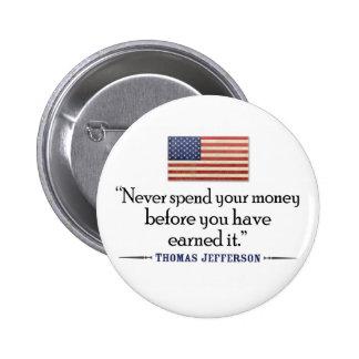 Jefferson: Never spend money before... 2 Inch Round Button