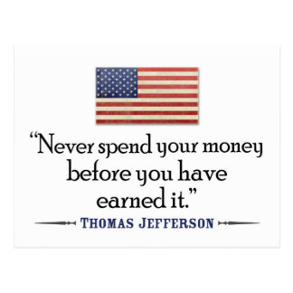Jefferson: Never spend money before... Postcard
