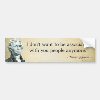 Jefferson Parody Quote Bumper Sticker