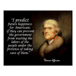 Jefferson Quote - I Predict Future Happiness... Poster