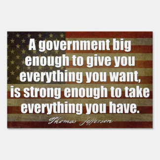 Jefferson Quote on Big Government Sign