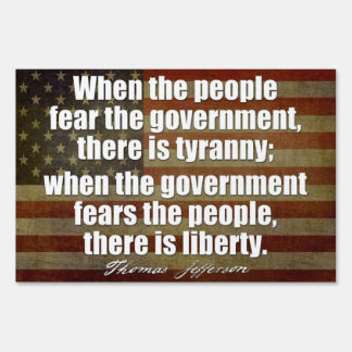 Jefferson Quote on Liberty and Tyranny Sign