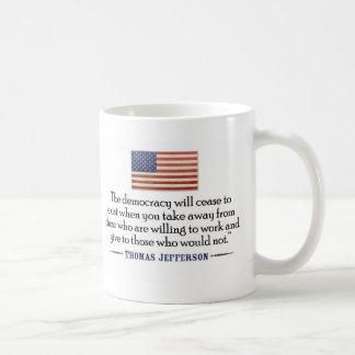 Jefferson: The democracy will cease to exist... Coffee Mug