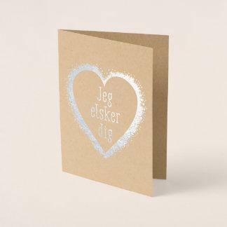 Jeg elsker dig , I love you in Danish Foil Card