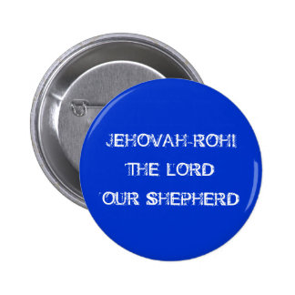 JEHOVAH-ROHITHE LORD OUR SHEPHERD 2 INCH ROUND BUTTON