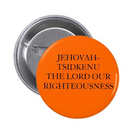 JEHOVAH-TSIDKENU THE LORD OUR RIGHTEOUSNESS PINS