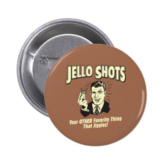 Jello Shots: Other Favorite Thing 2 Inch Round Button