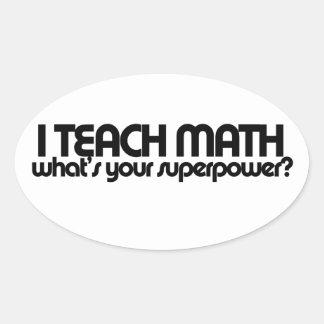J'enseigne à des maths ce qui est la votre autocollants ovales