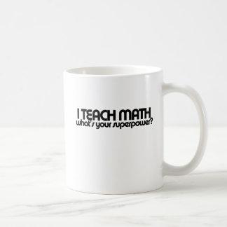 J'enseigne à des maths ce qui est la votre superpu mugs à café
