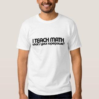 J'enseigne à des maths ce qui est la votre tee-shirt