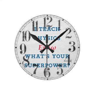 J'enseigne à physique ce qui est la votre horloge ronde