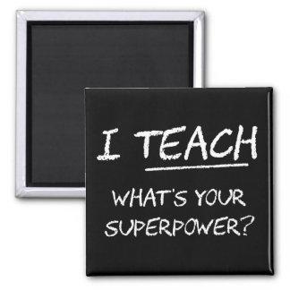 J'enseigne ce qui est la votre superpuissance ? magnet carré