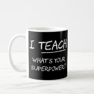 J'enseigne ce qui est la votre superpuissance ? mug blanc