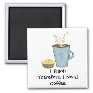J'enseigne la conception de café avec dire magnet carré