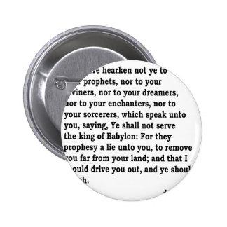 Jer. 27: 9-10 2 inch round button