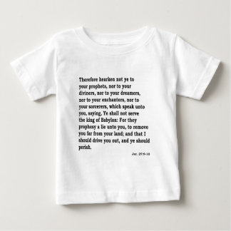 Jer. 27: 9-10 baby T-Shirt