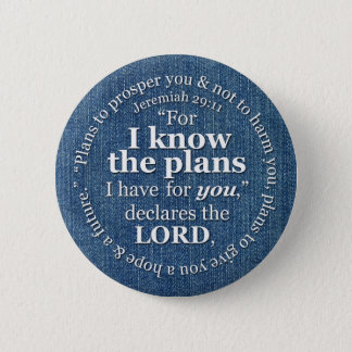 Jeremiah 29:11 I Know the Plans Bible Verse Denim 2 Inch Round Button