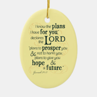 Jeremiah 29:11 I know the plans I have for you... Ceramic Ornament