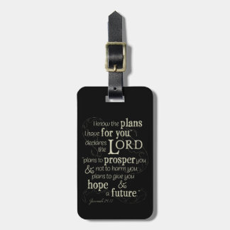 Jeremiah 29:11 I know the plans I have for you... Luggage Tag
