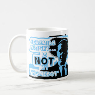 "Jeremiah Wright Is NOT My ""Homeboy"" Coffee Mug"