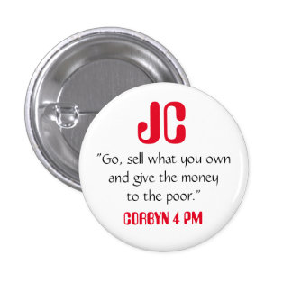 """Jeremy Corbyn """"Give the money to the poor"""" Badge 1 Inch Round Button"""