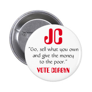"""Jeremy Corbyn """"Give the money to the poor"""" Badge 2 Inch Round Button"""