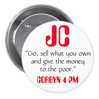 """Jeremy Corbyn """"Give the money to the poor"""" Badge 3 Inch Round Button"""