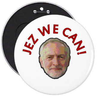 """Jeremy Corbyn """"Jez We Can"""" Badge 6 Inch Round Button"""